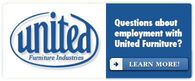 Questions about employment with United Furniture Industries?  Learn more!